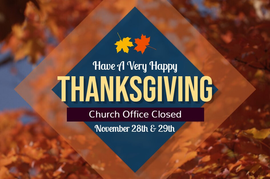 Happy Thanksgiving!   (Office Closed)